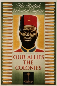 British propaganda poster from the Second World War, part of a series depicting service personnel from the colonial empire. This one features a soldier of the Royal West African Frontier Force. The names of the colonies appear on either side.
